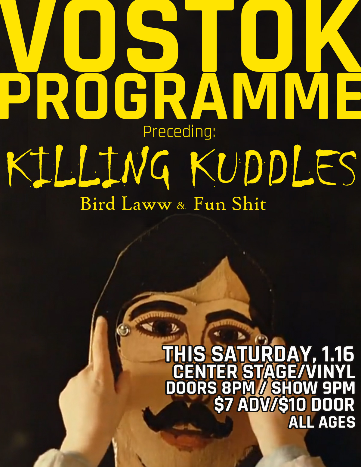 Sat. 1/16 w/ Vostok Programme, Killing Kuddles, Bird Laww and Fun Shit